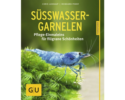 GU-Ratgeber Süßwasser-Garnelen Pflege-Einmaleins für filigrane Schönheiten