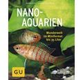 GU-Ratgeber Nano-Aquarien Wunderwelt im Miniformat bis 35 Liter