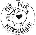 """Stempel """"Für Dein Sparschwein"""", 3cm"""