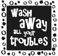 """Label """"wash away all your troubles"""""""