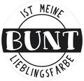 """Label """"BUNT ist meine..."""", 4,5cm ø"""